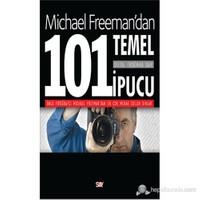Dijital Fotoğrafa Dair 101 Temel İpucu - Michael Freeman