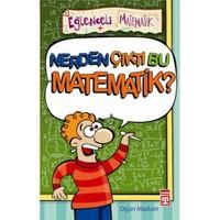 Nerden Çıktı Bu Matematik?