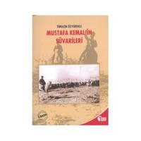 Mustafa Kemal'İn Süvarileri-Timuçin Özyürekli