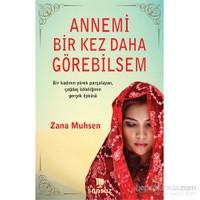 Annemi Bir Kez Daha Göresilsem - Zana Muhsen