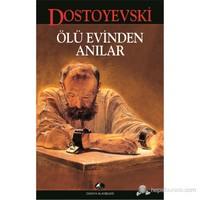 Ölü Evinden Anılar-Fyodor Mihayloviç Dostoyevski