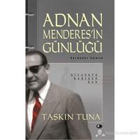 Adnan Menderes'İn Günlüğü-Taşkın Tuna