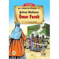Asr-I Saadet'Ten Hikayeler 3: Kırkıncı Müslüman Ömer Faruk