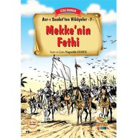 Asr-I Saadet'Ten Hikayeler 7: Mekke'Nin Fethi