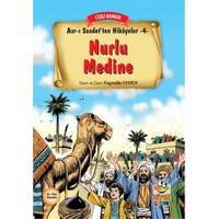 Asr-I Saadet'Ten Hikayeler 4: Nurlu Medine