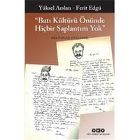 Batı Kültürü Önünde Hiçbir Saplantım Yok: Mektuplar (1957- 2008)