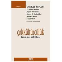 Çokkültürcülük - Tanınma Politikası - Charles Taylor