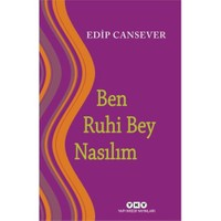 Ben Ruhi Bey Nasılım - Edip Cansever