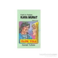 Fatihin Fedaisi Kara Murat 2 - Ölüm Yolu