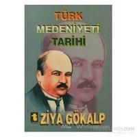 Türk Medeniyeti Tarihi-Ziya Gökalp