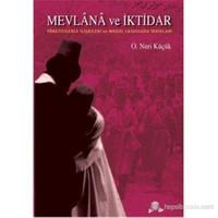Mevlana Ve İktidar (Yöneticilerle İlişkileri Ve Moğol Casusluğu İddiaları)-Osman Nuri Küçük