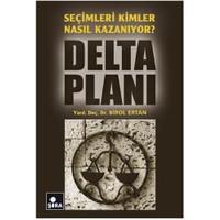 Delta Planı - Seçimleri Kimler Nasıl Kazanıyor?