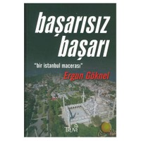 """Başarısız Başarı - """"Bir İstanbul Macerası"""""""