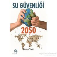 Su Güvenliği 2050-Dursun Yıldız