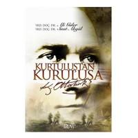 Kurtuluştan Kuruluşa Atatürk