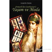Osmanlı'dan Cumhuriyet'e Yaşam ve Moda