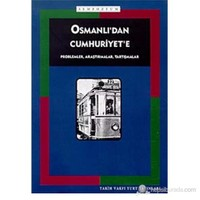 Osmanlı'Dan Cumhuriyet'E Problemler, Araştırmalar, Tartışmalar-Sempozyum