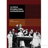 19. Yüzyıl İstanbul'unda Gayrimüslimler ( İ Parusia Ton Ethnikon Mionotiton Stin Konstantinupoli To