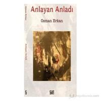 Anlayan Anladı-Osman Erkan