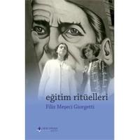 Eğitim Ritüelleri - Filiz Meşeci Giorgetti