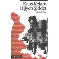 Kaos Kelam Hijyen Şiddet-Murat Baç