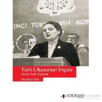 Türk Ulusunun İnşası-Ortak Tarih Söylemi-Mustafa Oral