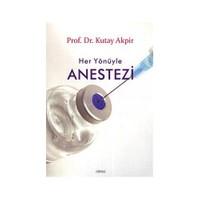 Her Yönüyle Anestezi