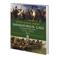 İmparatorluk Çağı - Dünya Savaş Tarihi 3 (1776-1914) - Stuart Reid