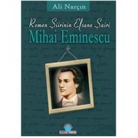 Mihai Eminescu - Romen Şiirinin Efsane Şairi