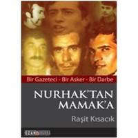 Nurhak'tan Mamak'a - Bir Gazeteci - Bir Asker - Bir Darbe - Raşit Kısacık