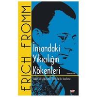 İnsandaki Yıkıcılığın Kökenleri-Erich Fromm