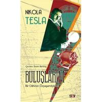 Buluşlarım (Bir Dahinin Özyaşamöyküsü) - Nikola Tesla