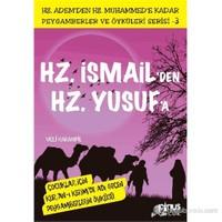 Peygamberler Ve Öyküleri Serisi-3: Hz. İsmail'Den Hz. Yusuf'A-Veli Karanfil