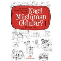 Nasıl Müslüman Oldular - 1 - M. Sinan Adalı