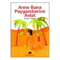 Anne Bana Peygamberimi Anlat
