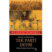 Tek Parti Devri - Mustafa Armağan