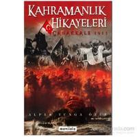 Kahramanlık Hikayeleri Çanakkale 1915