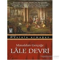 Lâle Devri/Masaldan Gerçeğe-Mustafa Armağan