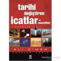 Tarihi Değiştiren İcatlar ve Mucitler - Ali Çimen
