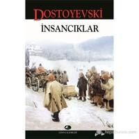 İnsancıklar - Fyodor Mihayloviç Dostoyevski