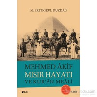 Mehmed Âkif Mısır Hayatı Ve Kur'Ân Meâli-M. Ertuğrul Düzdağ