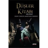 Düşler Kitabı: Sakın Okuma - Juan Carlos Martinez Barrio