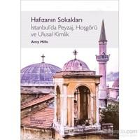 Hafızanın Sokakları: İstanbul'Un Peyzaj, Hoşgörü Ve Ulusal Kimlik-Amy Mills