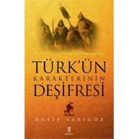 Türk'Ün Karakterinin Deşifresi-Hasip Sarıgöz