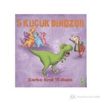 5 Küçük Dinozor - Zorba Kral Ti-Reks
