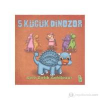 5 Küçük Dinozor - Sert Zırhlı Ankilozor-İlkay Marangoz