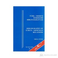 Türk - Ermeni İlişkileri Bibliyografyası, Bibliography Of Turco - Armenian Relations