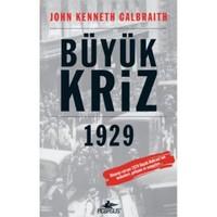Büyük Kriz 1929 - John Kenneth Galbraith