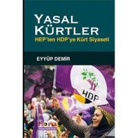 Yasal Kürtler: Hep'Ten Hdp'Ye Kürt Siyaseti-Eyyüp Demir