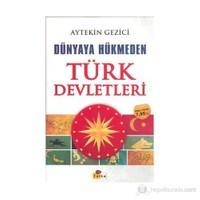 Dünyaya Hükmeden Türk Devletleri